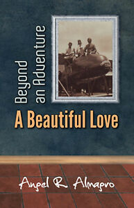 Beyond an Adventure: A Beautiful Love, by Angel R. Almagro