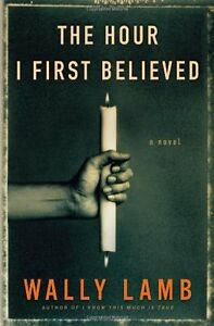 The-Hour-I-First-Believed-by-Wally-Lamb