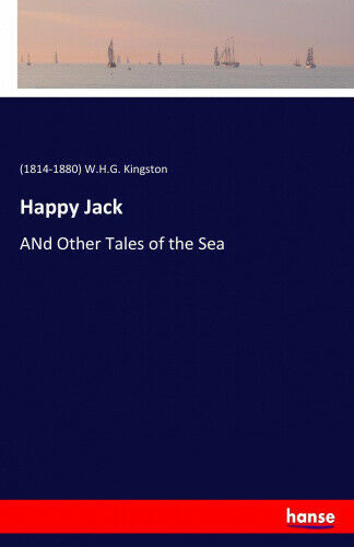 Happy Jack: ANd Other Tales of the Sea by .