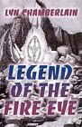 Legend of the Fire Eye by Lyn Chamberlain (Paperback / softback, 2000)