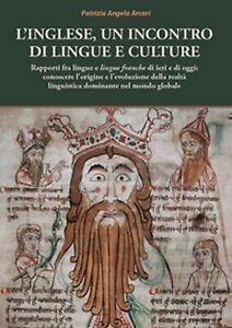 L'inglese, un incontro di lingue e culture. Rapporti fra lingue e lingue franche