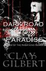 Dark Road to Paradise: Tales of the Night-Kind, Book 1 by Clay Gilbert (Paperback / softback, 2013)
