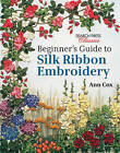 Beginner's Guide to Silk Ribbon Embroidery: Re-Issue by Ann Cox (Paperback, 2014)