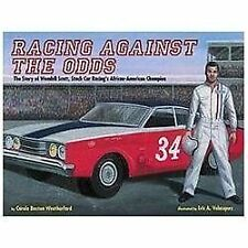 Racing Against the Odds: The Story of Wendell Scott, Stock Car Racing'-ExLibrary