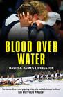 Blood Over Water by James E. Livingston, David Livingston (Paperback, 2010)