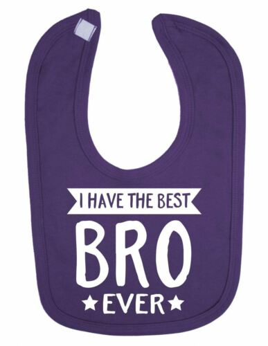 I Have the Best Bro Brother Ever Cute Newborn Toddler Baby Bib