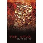 The Styx 9781425965877 by Matt White Book