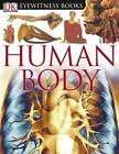 DK Eyewitness Bks.: Human Body by Steve Parker (2004, Hardcover)