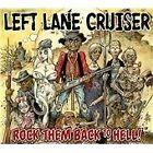 Left Lane Cruiser - Rock Them Back to Hell! (2013)