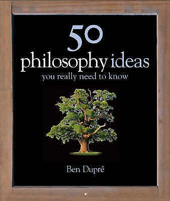 1 of 1 - 50 Philosophy Ideas You Really Need to Know by Ben Dupre (Hardback, 2007)