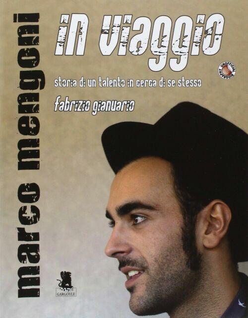 Marco Mengoni In Viaggio, storia di un talento in viaggio di se stesso, Gargoyle