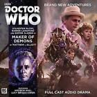 Doctor Who Main Range: 216 Maker of Demons by Matthew J. Elliott (CD-Audio, 2016)
