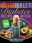 The Nutribullet Diabetes Recipe Book: 200 Nutribullet Diabetes Busting Ultra Low Carb Blast and Smoothie Recipes by Professor James Watkins, Oliver Lahoud, Marco Black (Paperback / softback, 2015)