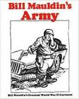 Bill Mauldin's Army: Bill Mauldin's Greatest World War II Cartoons by Bill Mauldin (Paperback, 1920)