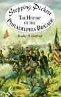 Stopping Pickett: The History of the Philadelphia Brigade by Bradley M Gottfried (Hardback, 1999)