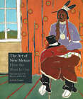 The Art of New Mexico: How the West is One - The Collection of the Museum of Fine Arts by Joseph Traugott (Hardback, 2007)