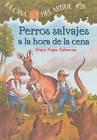 Perros Salvajes a la Hora de la Cena by Mary Pope Osborne (Hardback, 2008)