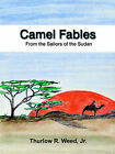Camel Fables from the Sailors of the Sudan by Thurlow R Weed, Jr. (Paperback / softback, 2004)