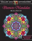 Malen und entspannen: Blumen-Mandalas von Marty Noble (2017, Kunststoffeinband)