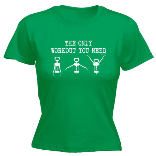 The Only Workout You Need WOMENS T-SHIRT Drink Wine Hen Do Party Gift birthday