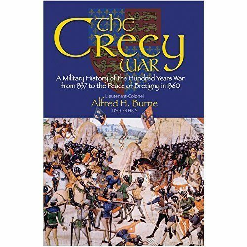1 of 1 - The Crecy War: A Military History of the Hundred Years War from 1337 to the...