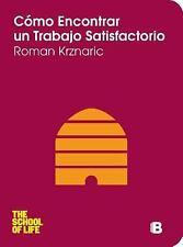 Como encontrar un trabajo satisfactorio (Spanish Edition) (School of L-ExLibrary