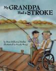 My Grandpa Had a Stroke by Dori Hillestad Butler (Hardback, 2007)