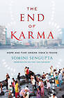 The End of Karma: Hope and Fury Among India's Young by Somini Sengupta (Hardback, 2016)