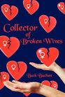 Collector of Broken Wives by Buchan Buck Buchan (Paperback / softback, 2007)