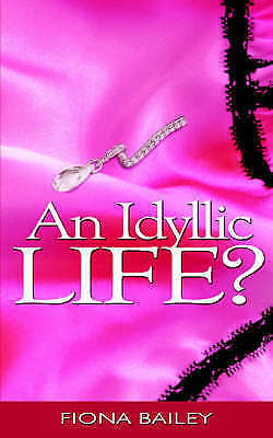 Very Good, An Idyllic Life?, Bailey, Fiona, Book