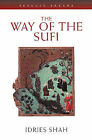 The Way of the Sufi by Idries Shah (Paperback, 1991)
