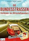 Die Bundesstraßen - Stiefkinder des Wirtschaftswunders (2013)