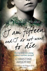 I am Fifteen and I Do Not Want to Die: The True Story of One Woman's Wartime Survival by Christine Arnothy (Paperback, 2009)