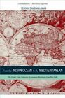 From the Indian Ocean to the Mediterranean: The Global Trade Networks of Armenian Merchants from New Julfa by Sebouh David Aslanian (Paperback, 2014)