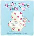 Quick as a Wink, Fairy Pink by Lesley Gibbes, Sara Acton (Hardback, 2016)