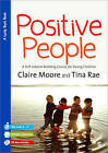 Positive People: A Self-Esteem Building Course for Young Children (Key Stages 1 & 2) by Claire Moore, Claire Watts, Tina Rae (Mixed media product, 2000)