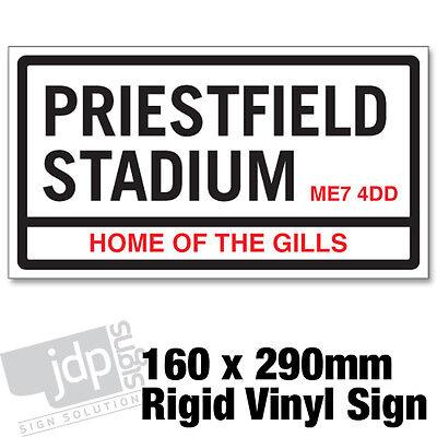 GILLINGHAM FC /'PRIESTFIELD STADIUM/' REPLICA ROAD SIGN