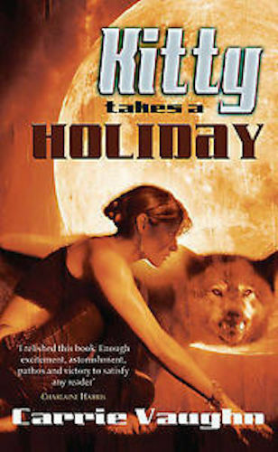 1 of 1 - CARRIE VAUGHN ___ KITTY TAKES A HOLIDAY ___ BRAND NEW ___ FREEPOST UK