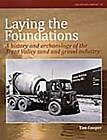 Laying the Foundations: A History and Archaeology of the Trent Valley Sand and Gravel Industry by Tim Cooper (Paperback, 2008)