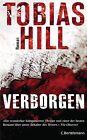 Verborgen von Tobias Hill (2011, Gebundene Ausgabe)