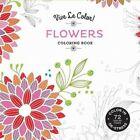 Vive Le Color! Flowers (Coloring Book): Color In; de-Stress (72 Tear-Out Pages) by Abrams Noterie (Paperback / softback, 2016)