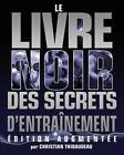 Le Livre Noir Des Secrets D'Entrainement: Edition Augmentee by Christian Thibaudeau (Paperback / softback, 2013)