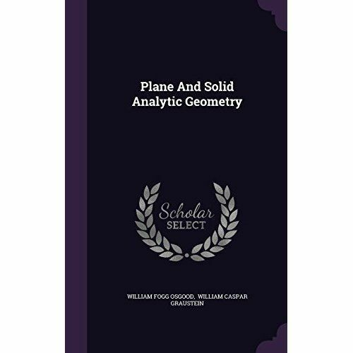 Plane and Solid Analytic Geometry by William Fogg Osgood (Hardback, 2015)