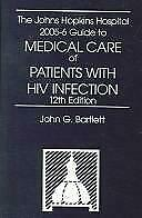 Johns Hopkins Hospital 2005-6 Guide to Medical Care of Patients with HIV Infecti