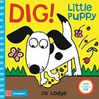 Dig! Little Puppy by Jo Lodge (Book, 2016)