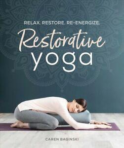 Restorative-Yoga-Relax-Restore-Re-energize-Paperback-by-Baginski-Caren