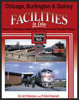 Chicago Burlington & Quincy Facilities In Color Vol 2: Hannibal Div. By P.k. Han