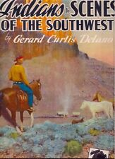 "GERARD CURTIS DELANO  ""INDIANS & SCENES OF THE SW""   56 COLOR PICS  RARE!!"