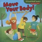 Move Your Body!: My Exercise Tips by Gina Bellisario (Hardback, 2014)