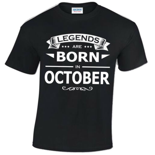 OCTOBER Legends are born T SHIRT MENS FUNNY BIRTHDAY GIFT PRESENT MONTH IDEA